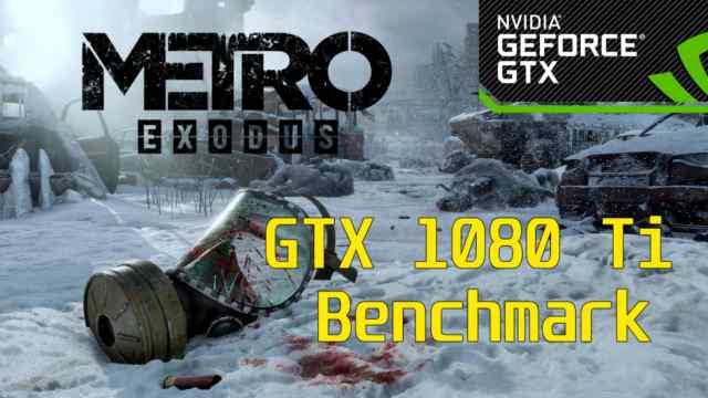 Metro Exodus GTX 1080 Ti Ryzen